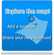 Explore the map: Add a location, Share your Neighborhood